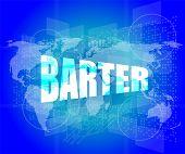 Business Concept, Barter Digital Touch Screen Interface