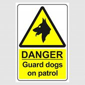 Plate: danger Guard Dogs On Patrol. Sign: danger Guard Dogs On Patrol On A Gray Background poster