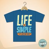 Vintage Graphic T-shirt design - Life is simple, it's not just easy - Vector EPS10. Grunge effects c