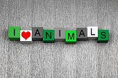 I Love Animals, Sign Series For Nature, Wildlife And Ecology