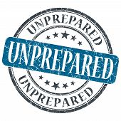 Unprepared Blue Grunge Textured Vintage Isolated Stamp