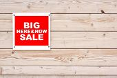 Big Sale Here And Now Sign