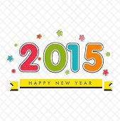 Happy New Year 2015 celebration poster with colorful text on star decorated stylish background.