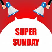 Super Sunday Announcement, Hand Holding Megaphone And Specch Bubble Announcing Big Sale, Vector Eps1 poster