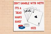 Don\'T Gamble With Meth