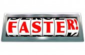 The word Faster on a speedometer to illustrate fast speed in a race or competition, or improvement i