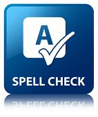 Spell Check Glossy Blue Reflected Square Button