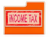 Income Tax Shows Paying Taxes And Binder
