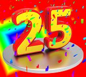 Twenty Five Represents Birthday Party And Anniversaries