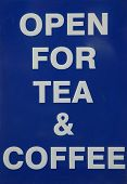 Open For Tea And Coffee