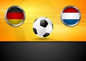 Football backdrop. Germany and Netherlands