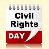 Civil Rights Day Means Slavery Plan And Reminder