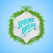 image of spring break  - Festival spring break realistic badge can be used for flyers and presentations - JPG