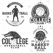 Set Of Basketball College Club Badge. Vector Illustration. Concept For Shirt, Print, Stamp Or Tee. V poster