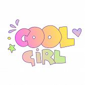 Cool Girl Lettering With Gradient Colors. Cool Girl Words, Cartoon Cute Style With Decorative Elemen poster