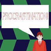 Conceptual Hand Writing Showing Procrastination. Business Photo Showcasing Delay Or Postpone Somethi poster
