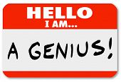A red nametag with the words Hello I Am A Genius that might be worn by a brilliant expert or very sm