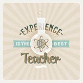 Experience is the best teacher - Quote typographical vector design