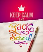 Keep calm and Back to school - vector illustration with watercolor inscription