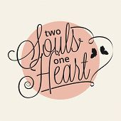 picture of soul  - Two souls one heart hand lettering for your design - JPG
