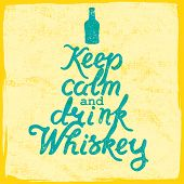 Whiskey bottle and handwritten lettering Keep Calm and Drink Whiskey on the canvas background.  poster