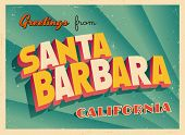 Vintage Touristic Greeting Card - Santa Barbara, California - Vector EPS10. Grunge effects can be easily removed for a brand new, clean sign.