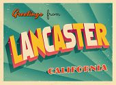 Vintage Touristic Greeting Card - Lancaster, California - Vector EPS10. Grunge effects can be easily