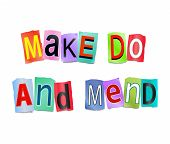 Make Do And Mend.