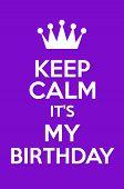 Keep Calm It's My Birthday