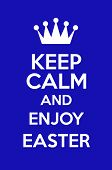 Keep Calm And Enjoy Easter