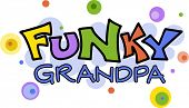 Illustration Featuring the Words Funky Grandpa