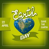 Poster With Earth Day. Earth In Heart Shape  With America Continent. Vector Illustration Of Our Plan poster