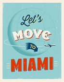 Vintage traveling poster - Let's move to Miami - Vector EPS 10.