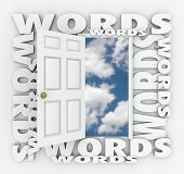 Words in 3d letters around an open door to a blue sky with white clouds to illustrate the power of choosing the right message to create opportunity and a bright future