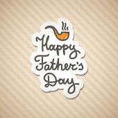 foto of tobacco-pipe  - happy fathers day - JPG