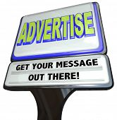 A restaurant-type sign with the words Advertise - Get Your Message Out There encouraging you to use marketing and communication to attract customers