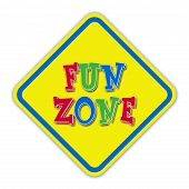 Yellow fun zone road sign
