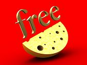 Free cheese only in a mousetrap.
