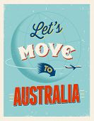 Vintage traveling poster - Let's move to Australia - Vector EPS 10.