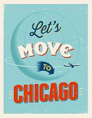 Vintage traveling poster - Let's move to Chicago - Vector EPS 10.