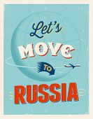 Vintage traveling poster - Let's move to Russia - Vector EPS 10.
