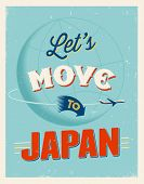 Vintage traveling poster - Let's move to Japan - Vector EPS 10.