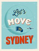 Vintage traveling poster - Let's move to Sydney - Vector EPS 10.