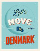 Vintage traveling poster - Let's move to Denmark - Vector EPS 10.