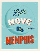 Vintage traveling poster - Let's move to Memphis - Vector EPS 10.