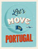 Vintage traveling poster - Let's move to Portugal - Vector EPS 10.