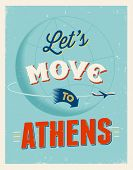 Vintage traveling poster - Let's move to Athens - Vector EPS 10.