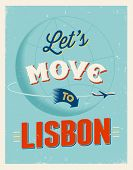 Vintage traveling poster - Let's move to Lisbon - Vector EPS 10.