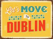 Vintage metal sign - Let's move to Dublin - JPG Version