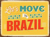 Vintage metal sign - Let's move to Brazil - JPG Version
